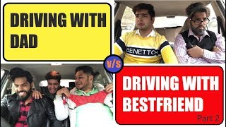 Download DRIVING WITH DAD vs DRIVING WITH BESTFRIEND | Part 2 || JaiPuru Video