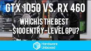 Download GTX 1050 vs. RX 460 - Which is the best ~$100 entry-level GPU? Video