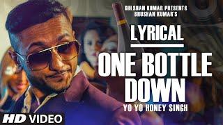 Download 'One Bottle Down' Full Song with LYRICS | Yo Yo Honey Singh | T-SERIES Video