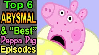 Download Top 6 Abysmal & ″Best″ Peppa Pig Episodes Video