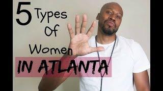 Download 5 Types of Women In Atlanta Video