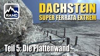 Download Klettersteige Dachstein #5 - Johann-Klettersteig Plattenwand - Abenteuer Alpin 2013 (10.5) Video