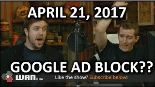 Download Is Google REALLY Building an Ad Blocker?? - WAN Show April 21, 2017 Video