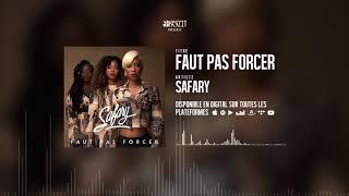 Download Safary - Faut pas forcer (Son Officiel) Video