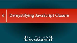 Download Demystifying JavaScript Closure Video