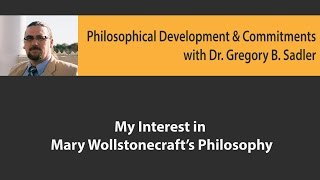 Download My Interest in Mary Wollstonecraft's Philosophy - Philosophical Developments and Commitments Video