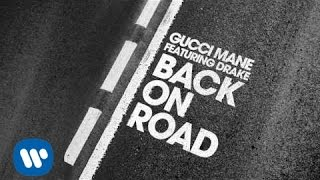 Download Gucci Mane - Back On Road feat. Drake Video