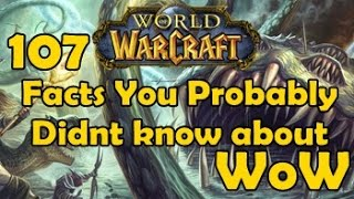 Download 107 Facts You Probably Didnt know about WoW Video