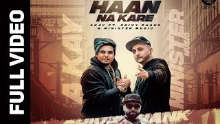 Download HAAN NA KARE A KAY- Ft.SHIVY SHANK & MINISTER MUSIC | GITTA BAINS |DIGITAL RECORDS Video