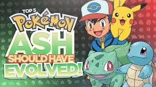 Download Top 5 Pokemon Ash Should Have Evolved Video