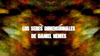Download Los seres dimensionales de Daniel Nemes Video