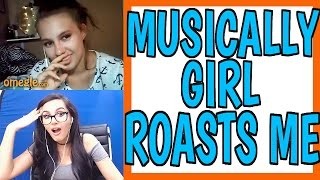 Download MUSICALLY GIRL ROASTS ME ON OMEGLE Video