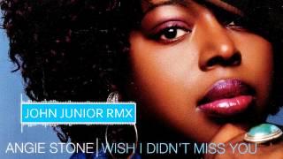 Download Angie Stone - Wish I Didn't Miss You (John Junior Rmx) Video