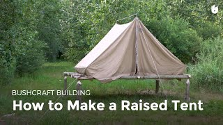 Download How to Make a Raised Tent | Bushcraft Video