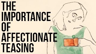 Download The Importance Of Affectionate Teasing Video