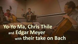 Download Yo-Yo Ma, Chris Thile And Edgar Meyer With Their Take On Bach Video