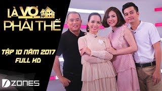 Download Là Vợ Phải Thế | Tập 10 Full HD: Nhạc sĩ Minh Khang từng vay 60 triệu để cưới Thúy Hạnh (18/7/17) Video