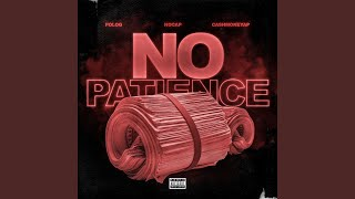 Download No Patience (feat. Polo G & NoCap) Video
