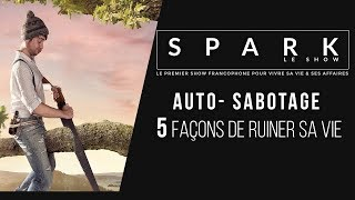 Download Auto-Sabotage : 5 façons de ruiner sa vie I SPARK LE SHOW Video