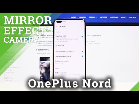 How to Turn On /Off Mirror Effect in OnePlus Nord – Camera Settings