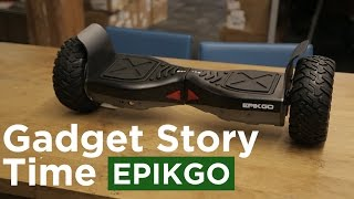 Download Gadget Story Time with EPIKGO hoverboard Video