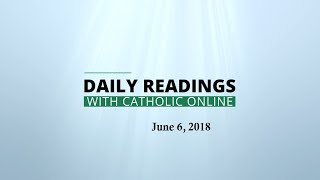 Download Daily Reading for Wednesday, June 6th, 2018 HD Video