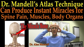 Download Dr Mandell's Atlas Technique - The Miracle Bone that Can Help Spinal Pain, Muscles, Body Organs Video