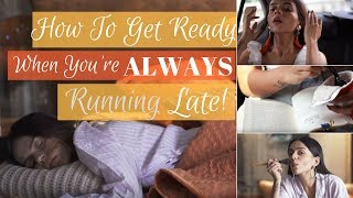 Download How To Get Ready When You're ALWAYS Late! | Komal Pandey Video