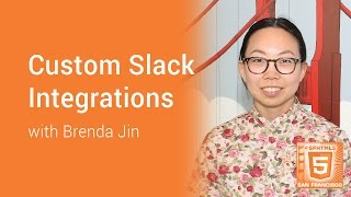Download Custom Slack Integrations with Brenda Jin Video
