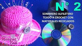 Download COMO HACER UN SOMBRERO ALFILETERO CON LATA Y CD RECICLADOS Video