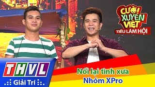 Download THVL | Cười xuyên Việt - Tiếu lâm hội | Tập 9: Nối lại tình xưa - Nhóm XPro Video