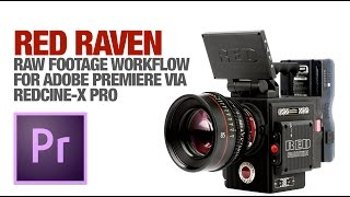 Download RAW R3D Workflow for Red Raven or Scarlet-W & Adobe Premiere Video