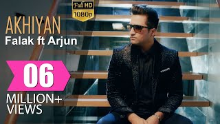 Download Akhiyan | Falak ft Arjun | Official Full Video Video