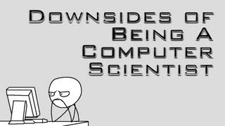 Download Downsides of Being a Computer Scientist Video