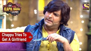 Download Chappu Tries To Get A Girlfriend - The Kapil Sharma Show Video