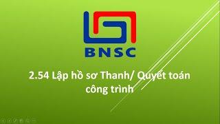 Download Hướng dẫn Lập hồ sơ Thanh quyết toán theo biểu mẫu tham khảo Thông tư 06/2016/TT-BXD - Dự toán BNSC Video