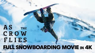 Download As the Crow Flies   Full Snowboarding Movie (4K) Video
