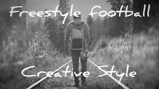 Download Freestyle football - (Creative Style) Video