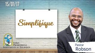 Download CULTO DOMINICAL - SIMPLIFIQUE - Pr. ROBSON - 15/01/17 - 19:15 HORAS Video