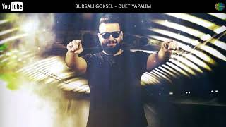 Download BURSALI GÖKSEL - DÜET YAPALIM ( ROMAN HAVASI ) Video