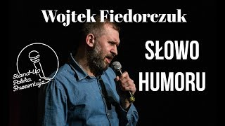 Download Wojciech Fiedorczuk - Słowo Humoru Video