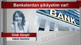 Download Dilek Güngör : Bankalardan şikâyetim var Video
