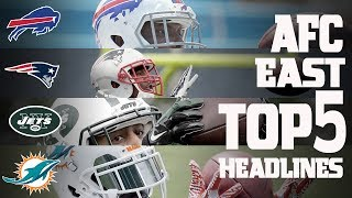 Download AFC East Top 5 Offseason Headlines Heading into the 2017 Season!   NFL NOW Video