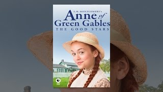 Download L.M. Montgomery's Anne of Green Gables: The Good Stars Video