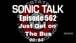 Download Sonic TALK 562 - Just Get On The Bus Video