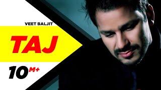 Download Taj | Veet Baljit | Reel Purani Reejh | Full Official Music Video Video