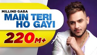Download Main Teri Ho Gayi | Millind Gaba | Latest Punjabi Song 2017 | Speed Records Video