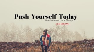 Download Les Brown - PUSH YOURSELF TODAY (Les Brown Motivational video) Video