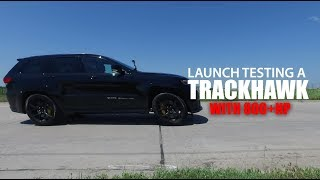 Download 800+HP Trackhawk: Launch Testing Video