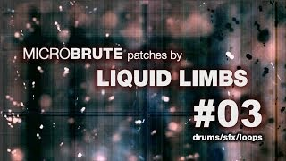 Download MicroBrute patches by LIQUID LIMBS #03 drums/sfx/loops Video
